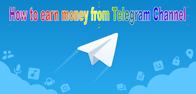 How to earn money from Telegram Channel : Selling Ads,A Subscription Fee You Can Charge, By Donations, Selling Products and Services,Sell Third-Party Products and Service,Funds Raise Tax,Posting Paid,Link Shortner Services,Refer