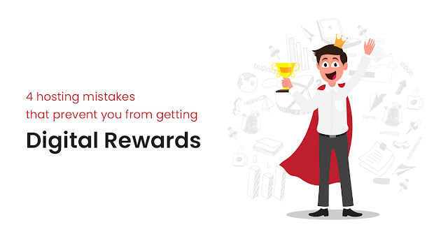 4 hosting mistakes that prevent you from getting digital rewards