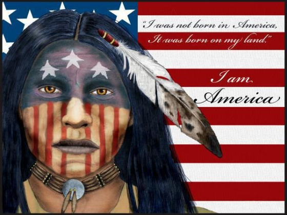 I was not born in America, I was born on my land. I am America.