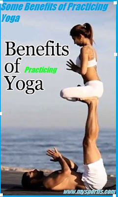 Some Benefits of Practicing Yoga