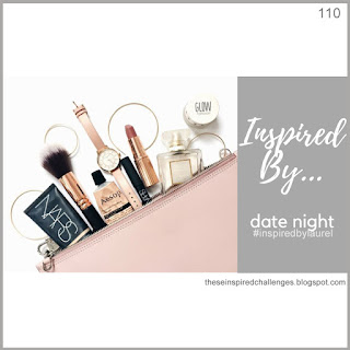 http://theseinspiredchallenges.blogspot.com/2020/02/inspired-by-date-night.html