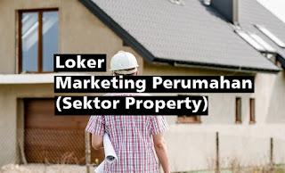 Loker Marketing Perumahan (Loker Marketing Property)