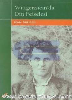 Jean Greisch - Wittgenstein'da Din Felsefesi