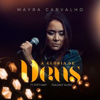 A Glória De Deus - Mayra Carvalho