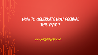 How to Celebrate Holi this Year?
