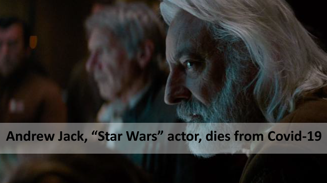 "Andrew Jack, actor de ""Star Wars"", muere de Covid-19."
