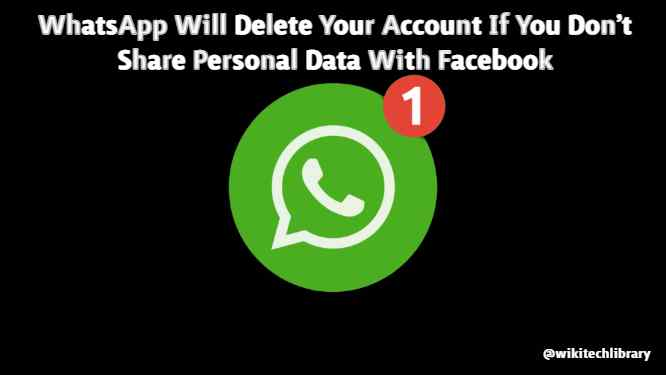 WhatsApp Will Delete Your Account If You Don't Share Personal Data