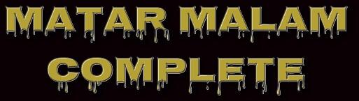 MATAR MALAM COMOLETE