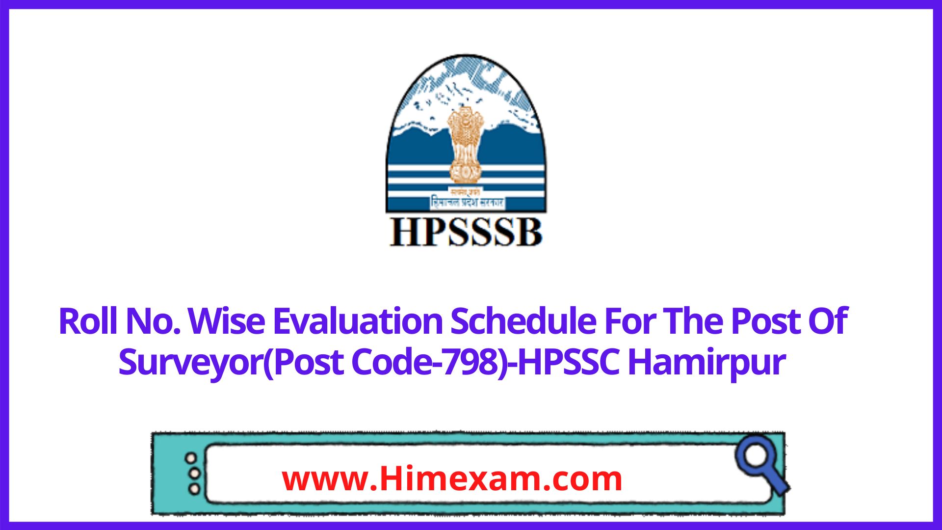 Roll No. Wise Evaluation Schedule For The Post Of Surveyor(Post Code-798)-HPSSC Hamirpur