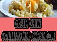 Green Chile Cauliflower Casserole – Low Carb Keto THM