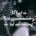 What  is Photogrammetry & 3D scanning ? Types of Scanners and list of Softwares for 3d scanning and photogrammetry