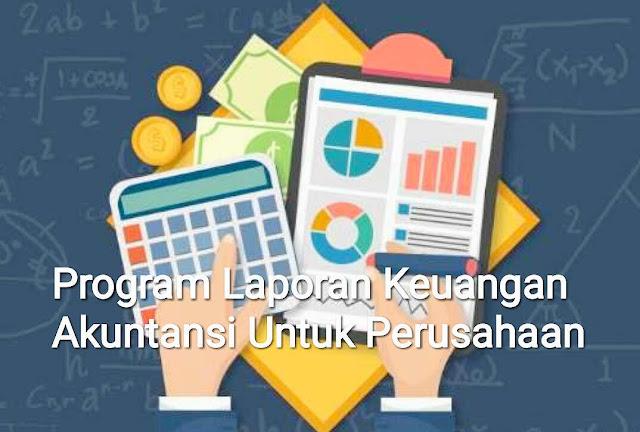 Program Laporan Keuangan Akuntansi Untuk Perusahaan