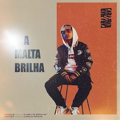 Carla Prata - A Malta Brilha (Prod. Charlie Beats) 2019 DOWNLOAD