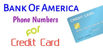 Bank Of America Credit Card Phone Number, Bank Of America Credit Card Customer Service Number