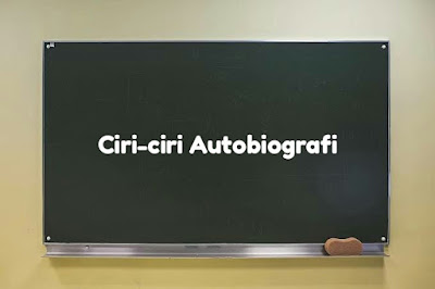 ciri-ciri Autobiografi