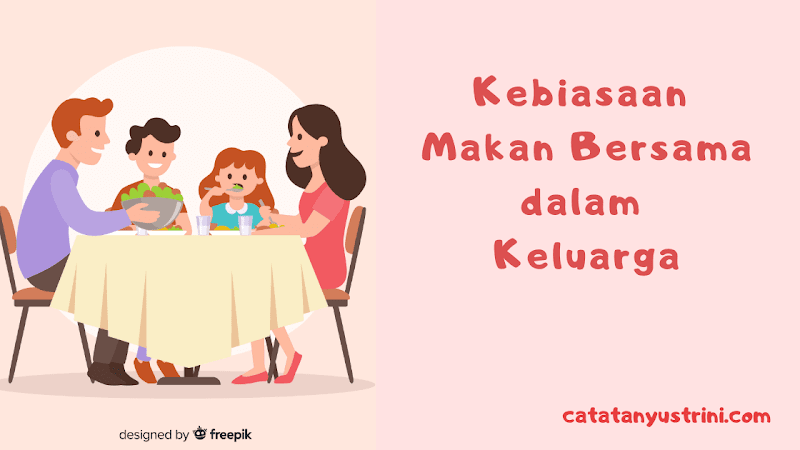 Kebiasaan Makan Bersama dalam Keluarga