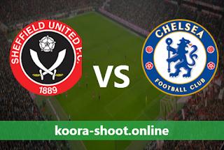 بث مباشر مباراة تشيلسي وشيفيلد يونايتد اليوم بتاريخ 20/03/2021