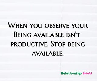 When you observe your Being available isn't  productive. Stop being available.