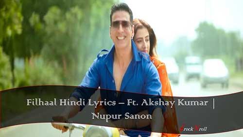 Filhaal-Hindi-Lyrics-Ft-Akshay-Kumar-Nupur-Sanon