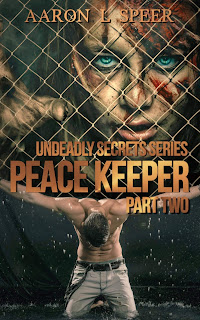 Peace Keeper: Part Two by Aaron L. Speer
