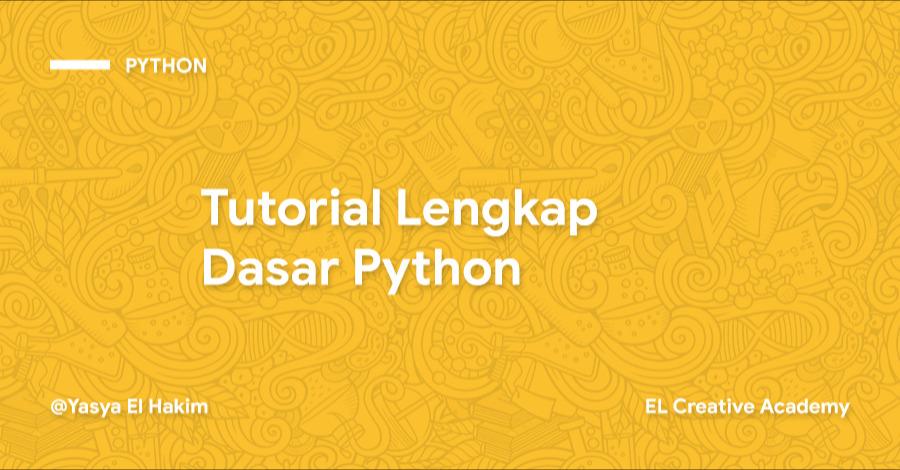 Tutorial Lengkap Dasar Python