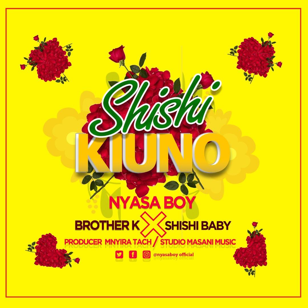 Nyasa Boy Ft. Brother K - Shishi Kiuno