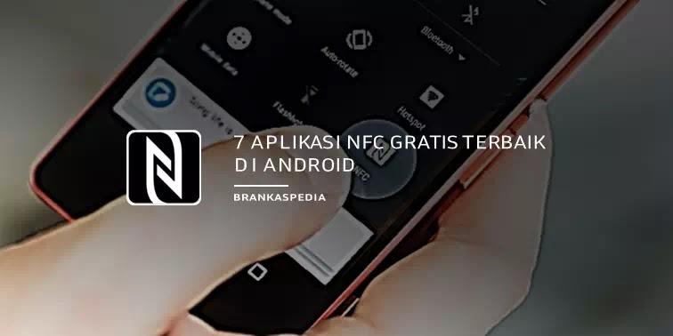 Aplikasi NFC Gratis Terbaik di Android