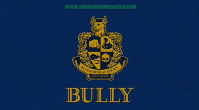 Bully Anniversary Edition for android - Unlimited Money data obb
