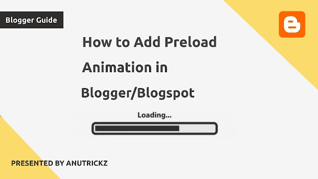 How to add a Preloading Effect on Blogger/blogspot