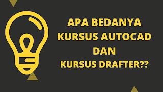 Beda Kursus Autocad dan Kursus Drafter