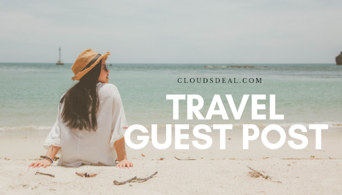 Submit Travel Guest Post + Write for us