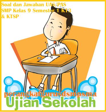 Soal UAS/PAS Bahasa Indonesia Kelas 9 Semester 1 Dan Kunci ...