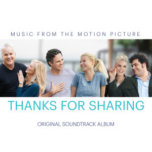 Thanks for Sharing Song - Thanks for Sharing Music - Thanks for Sharing Soundtrack - Thanks for Sharing Score