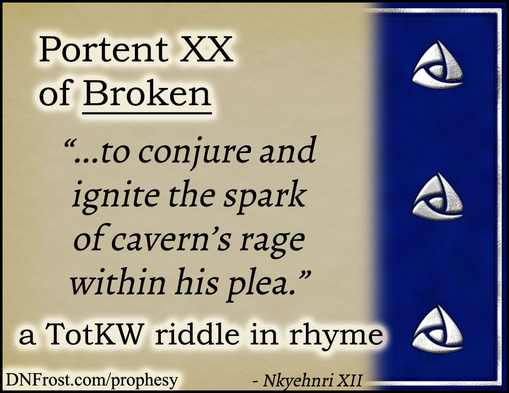 Portent XX of Broken: to conjure and ignite the spark www.DNFrost.com/prophesy #TotKW A riddle in rhyme by D.N.Frost @DNFrost13 Part of a series.