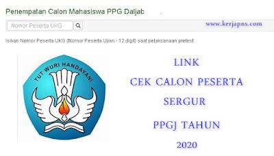 Link Cek Peserta Sergur PPGJ 2020      https://sergur.id/pub/index.php?pg=home atau di      https://sergur.kemdikbud.go.id/pub/index.php