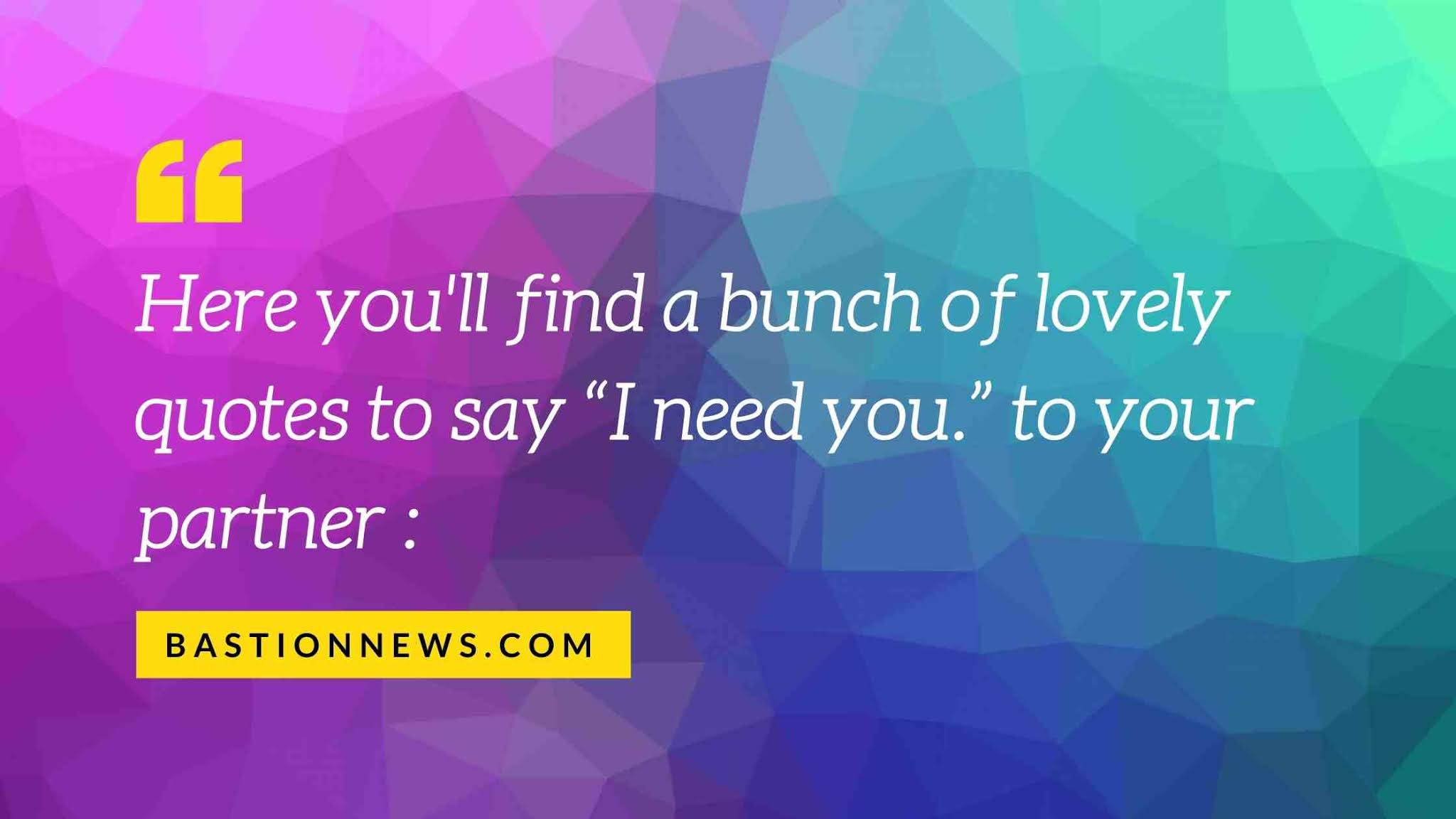 i-need-you-sayings-and-quotes