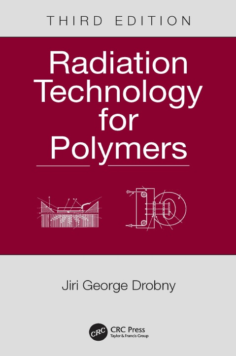 Radiation Technology for Polymers, Third Edition
