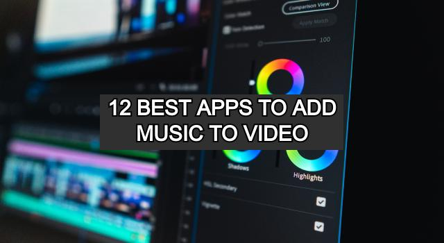 Best Apps to Add Music to Video for Android