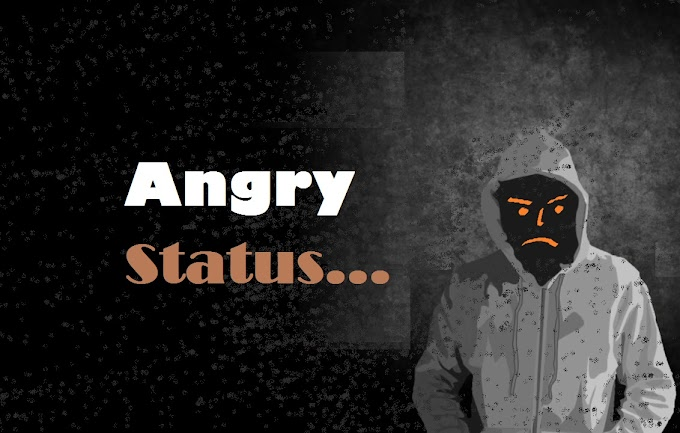 Very Angry Status for Whatsapp (When You are Feeling Angry!!)