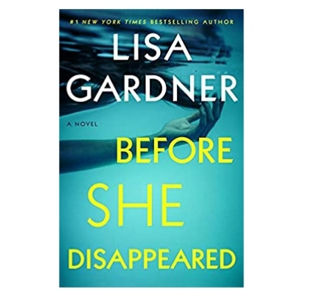 Before She Disappeared Book 2021 Review by Lisa Gardner | Before She Disappeared Book 2021 Pdf Download