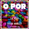 (Music) Lil Kesh Ft. Naira Marley – O Por (Mp3 Download)