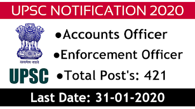 UPSC Recruitment 2020 apply online 421 Enforcement Officer and Accounts Officer