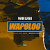 Exclusive Audio : Weusi - Wapoloo (New Music Mp3)