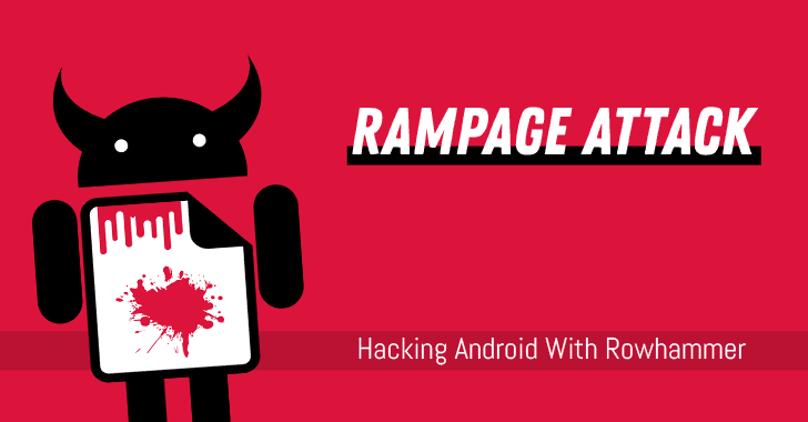 RAMpage Attack Explained—Exploiting RowHammer On Android Again!