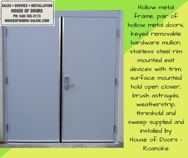 Hollow metal frame, pair of hollow metal doors, keyed removable hardware mullion, stainless steel rim mounted exit devices with trim, surface mounted hold open closer, brush astragals, weatherstrip, threshold and sweep supplied and installed by House of Doors - Roanoke