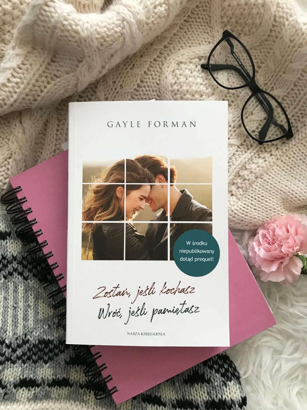 Gayle Forman, Zostań jeśli kochasz. Wróć jeśli pamiętasz