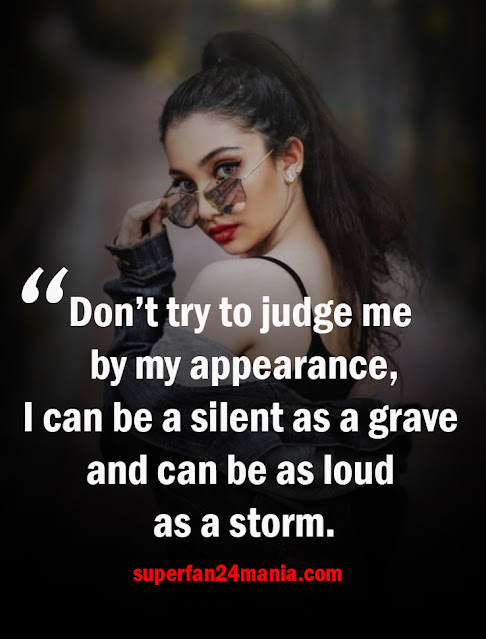 Don't try to judge me by my appearance, i can be a silent as a grave and can be as loud as a storm.