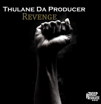 Thulane Da Producer - Revenge (Original Mix)