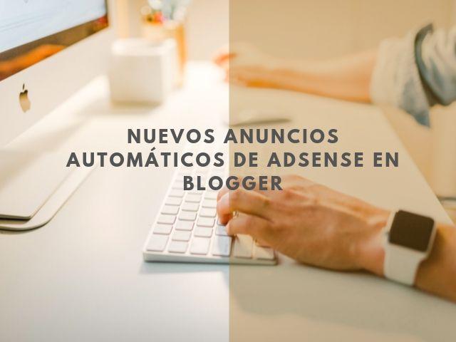 Nuevos anuncios automáticos de Adsense en Blogger