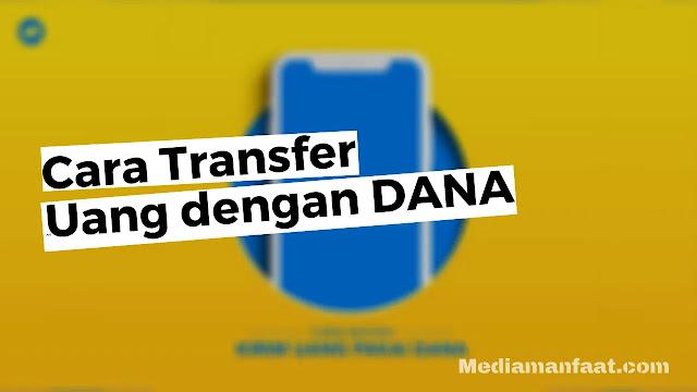 Cara Transfer Uang dengan aplikasi Dana